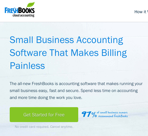 Small Business Accounting Software That Makes Billing Painless. The all-new FreshBooks is accounting software that makes running your small business easy, fast, and secure. Spend less time on accounting and more time doing the work you love. Get Started for Free